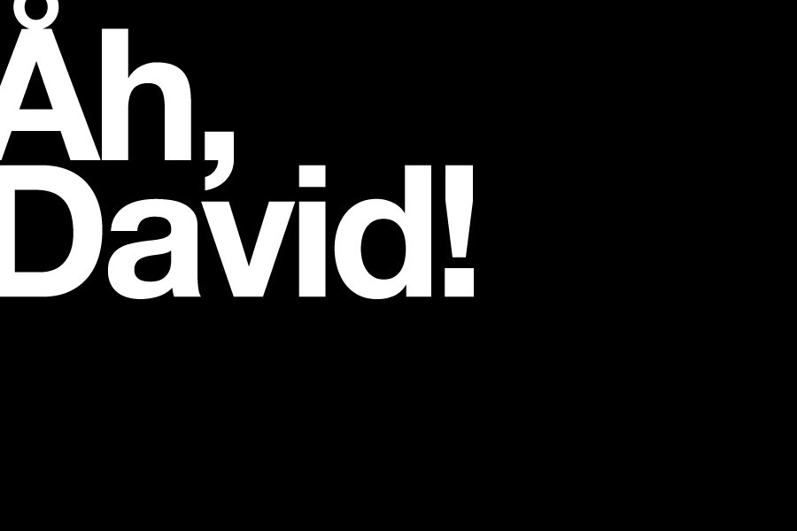 Åh, David!